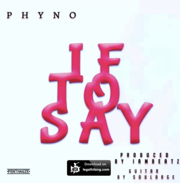 Phyno-If-To-Say